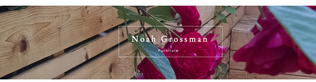 NOAH GROSSMAN FURNITURE